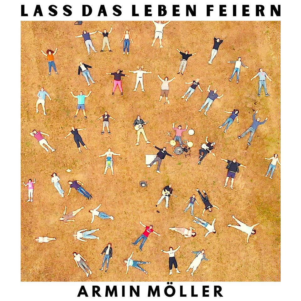 "Armin Möller: ""Lass das Leben feiern"""